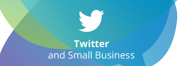 Twitter and Small Business