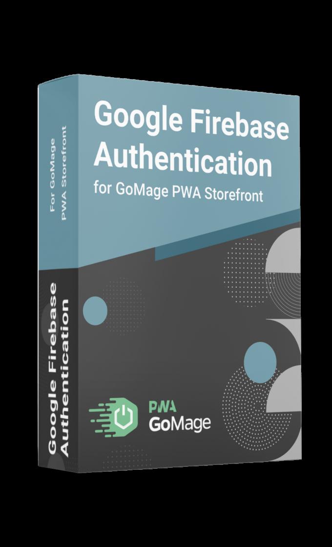 Google Firebase Authentication for GoMage PWA Storefront