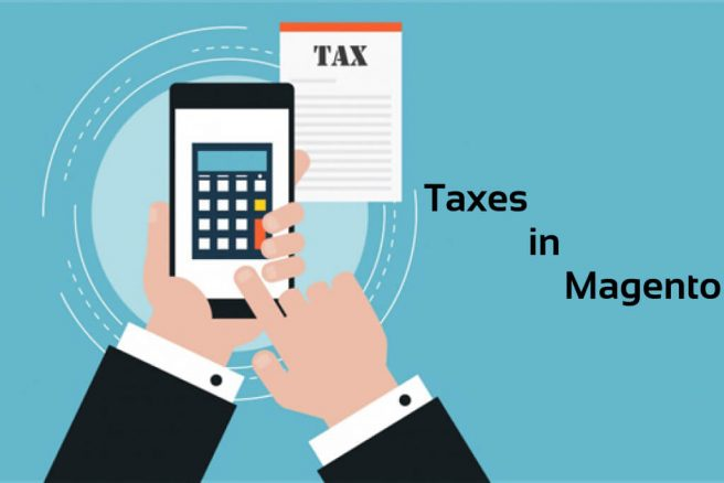 Magento Taxes:  Tax Rules And Regulations