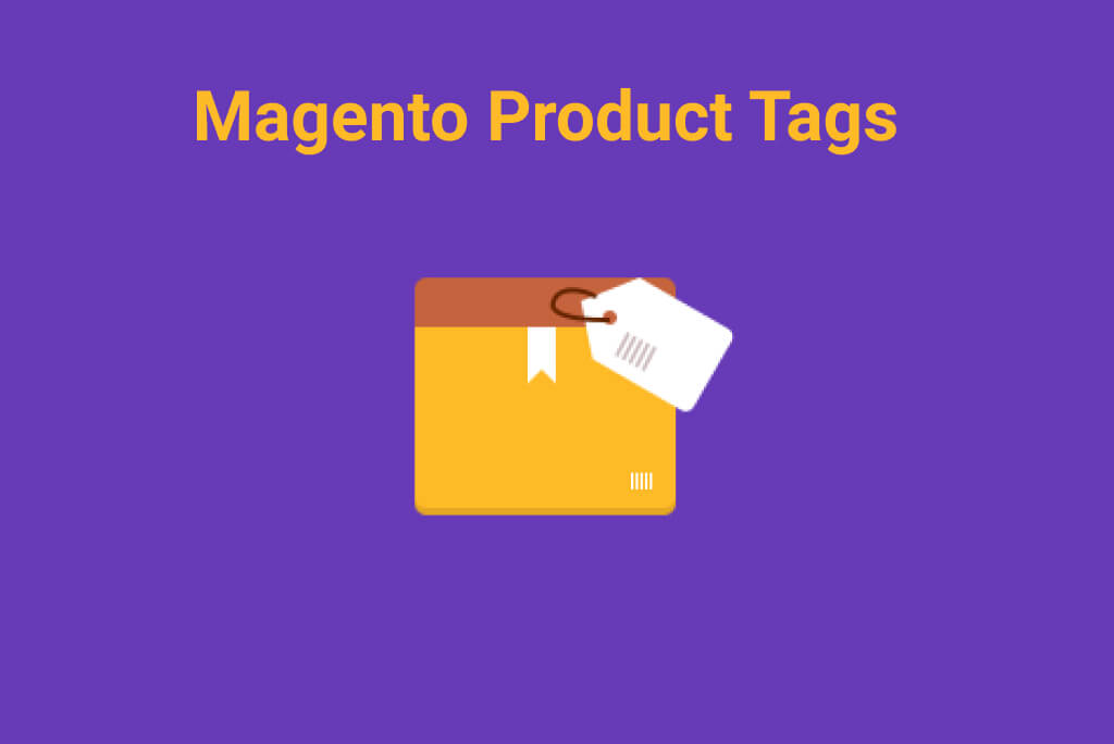 Magento Product Tags:  How to Approve, Add and Edit