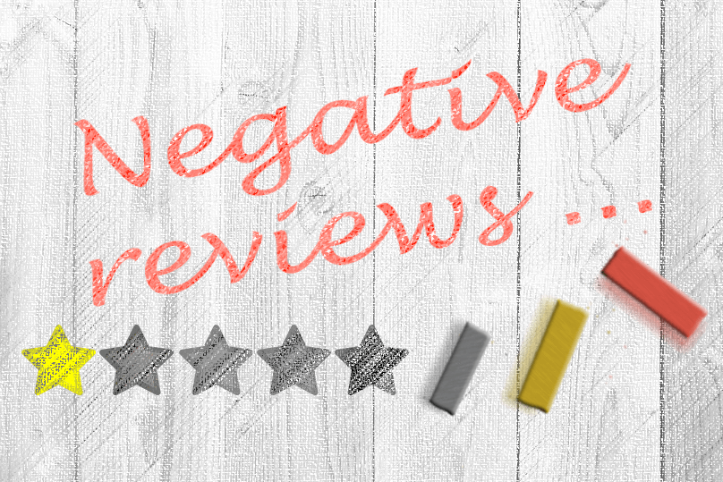 Bad Reviews:  Turn Negative Experiences To Positive Outcomes